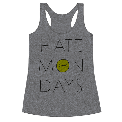 Hate Mondays Racerback Tank Top