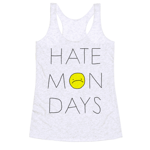 Hate Mondays Racerback Tank Top