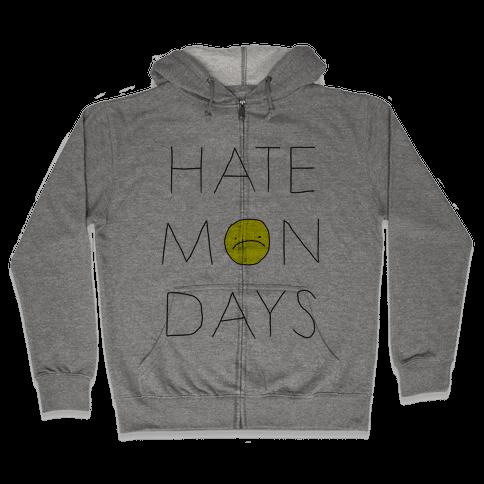Hate Mondays Zip Hoodie