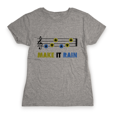 Make It Rain (Song Of Storms) Womens T-Shirt