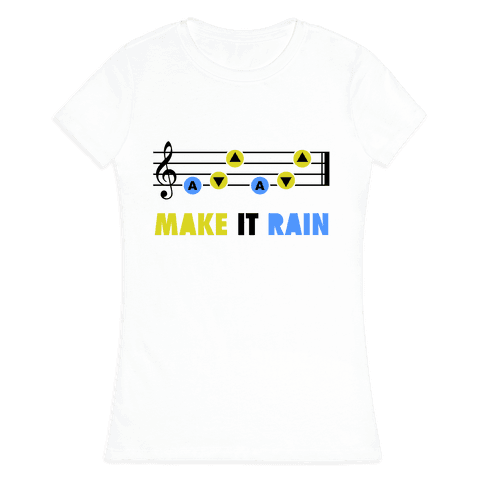 Make It Rain (Song Of Storms) Womens T-Shirt