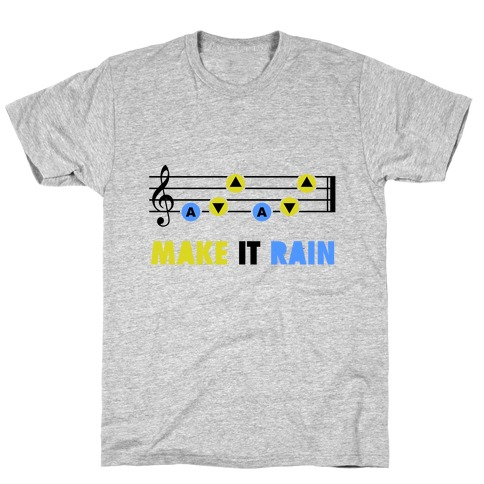 Make It Rain (Song Of Storms) T-Shirt