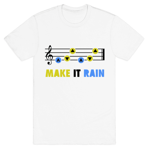 Make It Rain (Song Of Storms) Mens T-Shirt