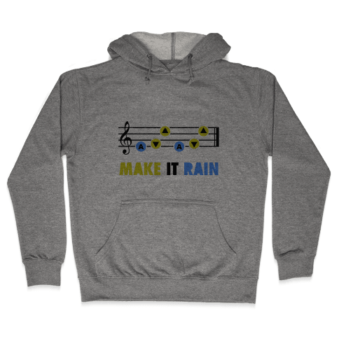 Make It Rain (Song Of Storms) Hooded Sweatshirt
