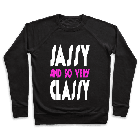 Sassy and so Very Classy. Pullover