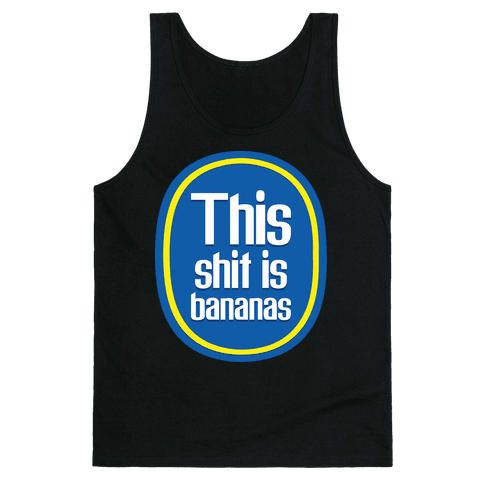 This Shit Is Bananas Tank Top