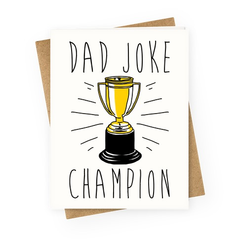 Dad Joke Champion Greeting Card