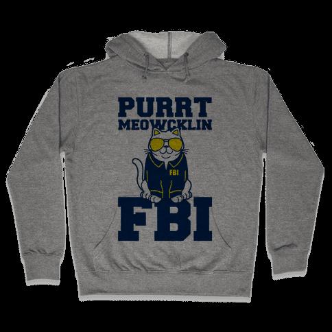 Purrt Meowcklin FBI Hooded Sweatshirt