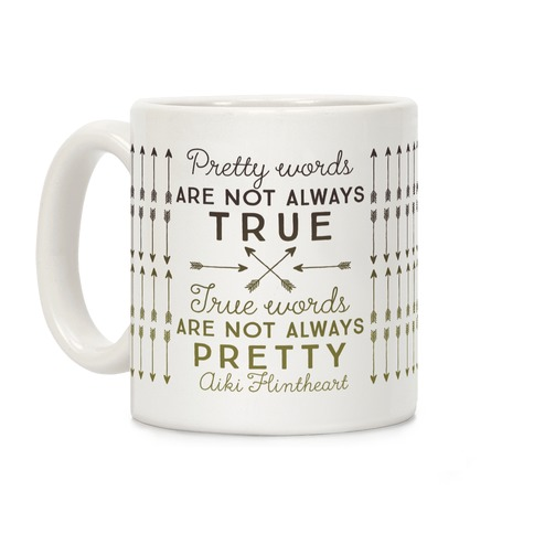 Pretty Words Are Not Always True (Quote) Coffee Mug