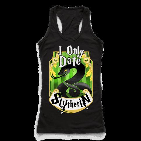 I Only Date Slytherin