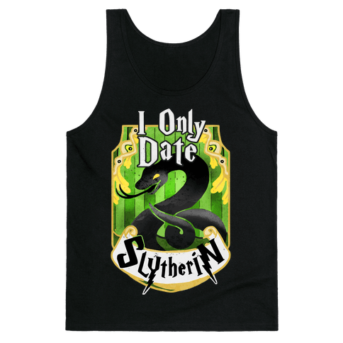 I Only Date Slytherin Tank Top