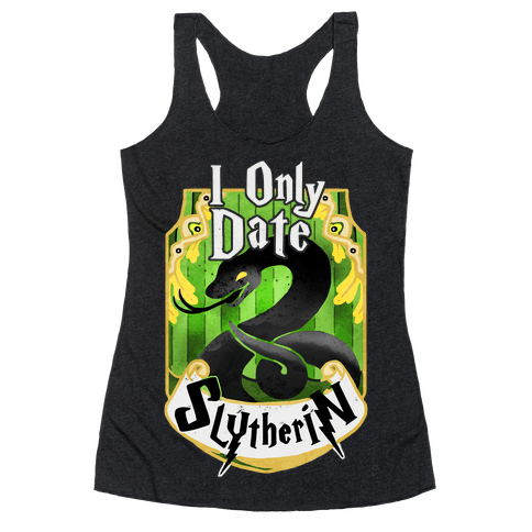 I Only Date Slytherin Racerback Tank Top