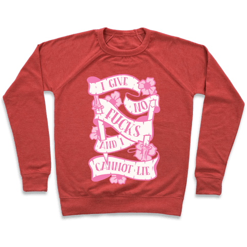 I Give No F***s And I Cannot Lie Pullover