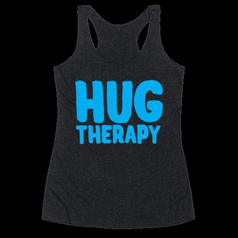 Hug Therapy Racerback Tank Top