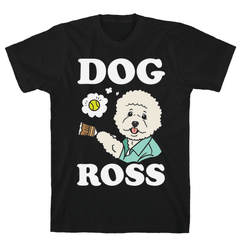 Dog Ross  Mens T-Shirt