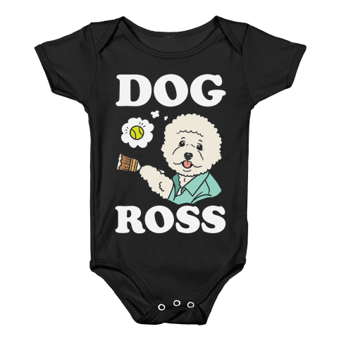 Dog Ross  Baby Onesy