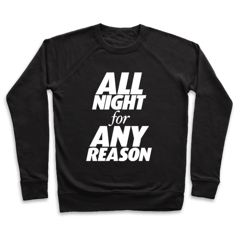 All Night For Any Reason Pullover