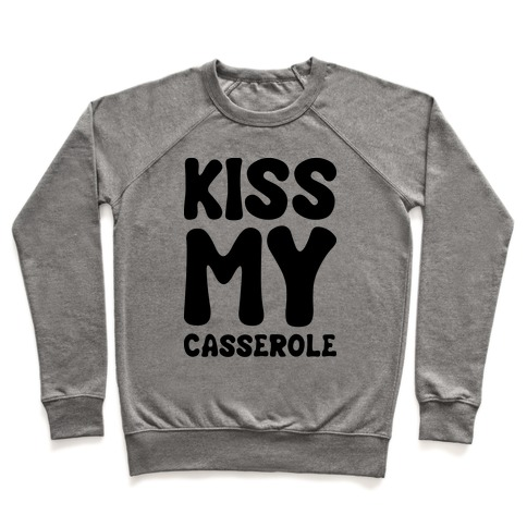 Kiss My Casserole Pullover