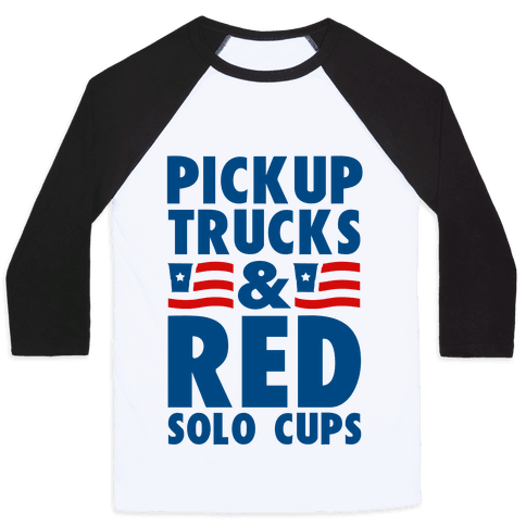 Pickup Trucks and Red Solo Cups Baseball Tee