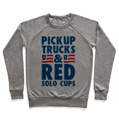 Pickup Trucks and Red Solo Cups Pullover
