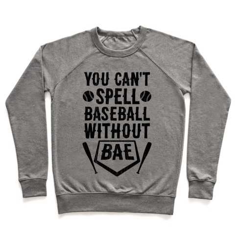 You Can't Spell Baseball Without BAE Pullover