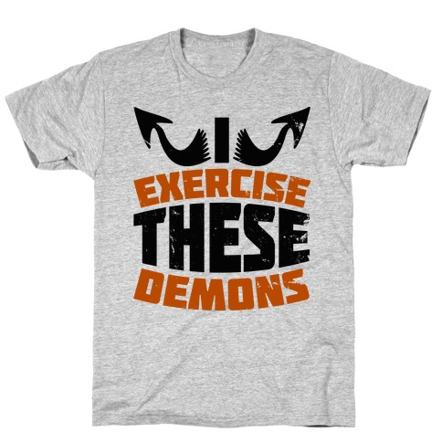 Exercise These Demons T-Shirt