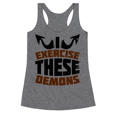 Exercise These Demons  Racerback Tank Top