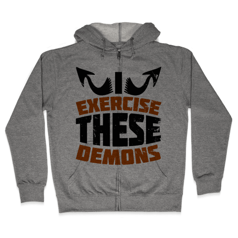 Exercise These Demons  Zip Hoodie