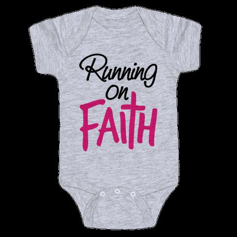 Running On Faith Baby Onesy