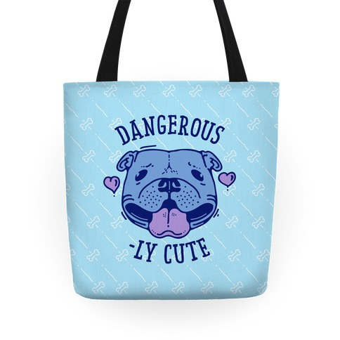 Dangerously Cute Pit Bull Tote