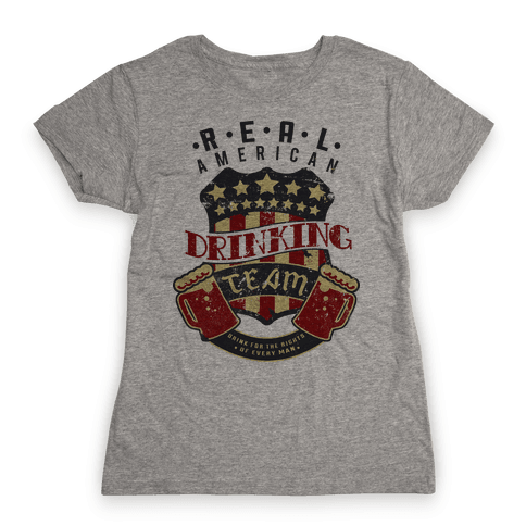 Real American Drinking Team Womens T-Shirt