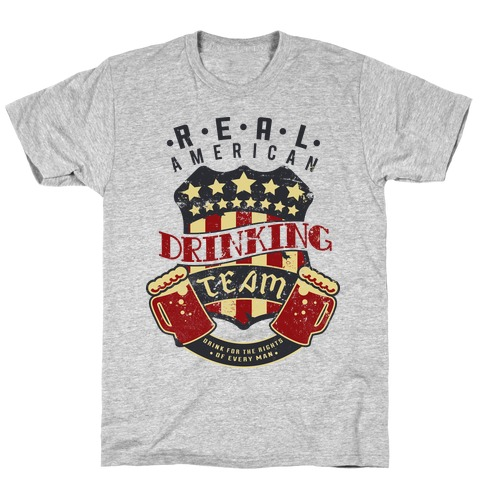 Real American Drinking Team T-Shirt