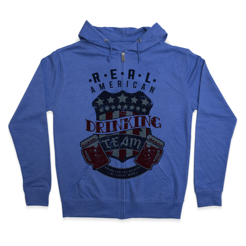 Real American Drinking Team Zip Hoodie