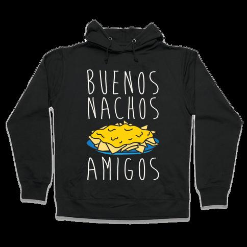 Buenos Nachos Amigos Hooded Sweatshirt