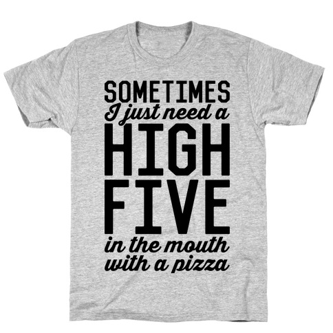 Sometimes I Just Need A High Five T-Shirt
