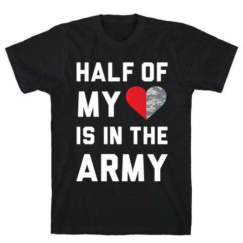 Half My Heart Is In The Army T-Shirt