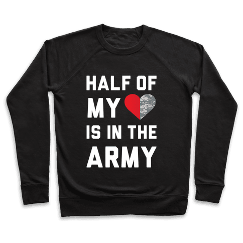 Half My Heart Is In The Army Pullover