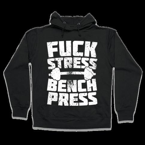 F*** Stress Bench Press Hooded Sweatshirt