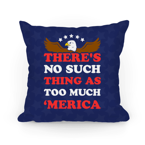 There's No Such Thing As Too Much 'Merica Pillow