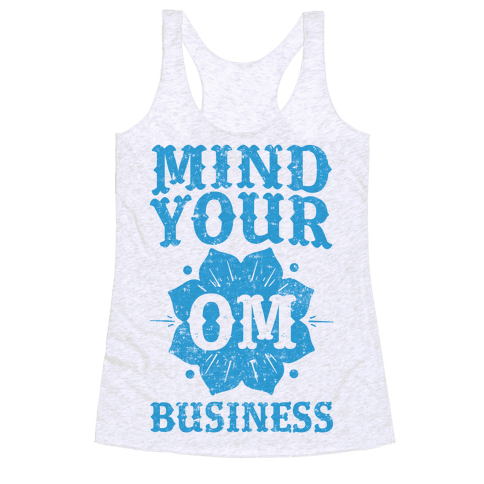 Mind Your Om Business Racerback Tank Top