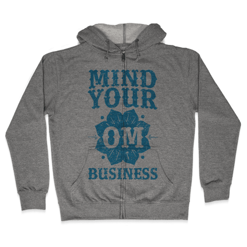 Mind Your Om Business Zip Hoodie