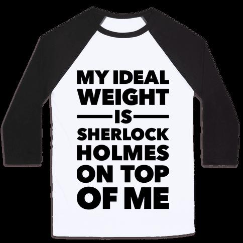 Ideal Weight (Sherlock Holmes) Baseball Tee