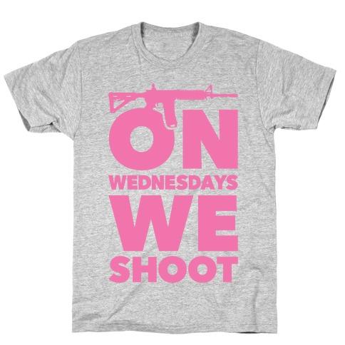 On Wednesdays We Shoot T-Shirt