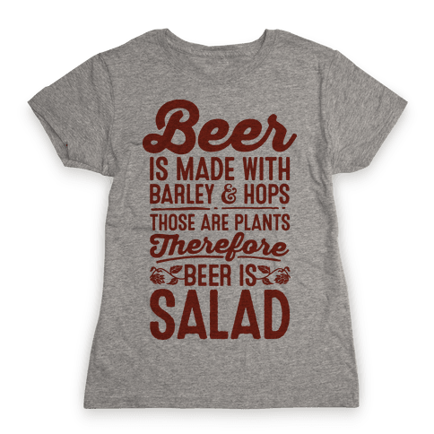 Beer is Salad Womens T-Shirt