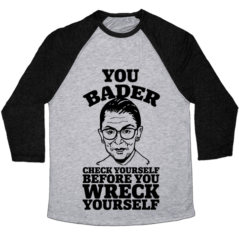 You Bader Check Yourself Baseball Tee