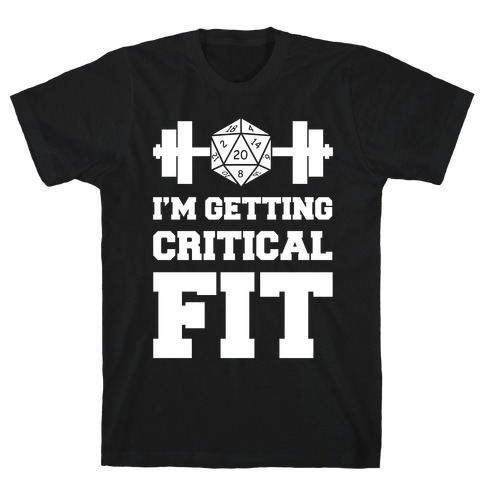 I'm Getting Critical Fit T-Shirt