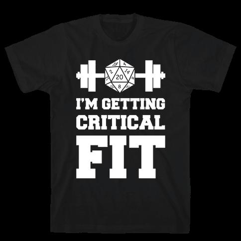 I'm Getting Critical Fit Mens T-Shirt