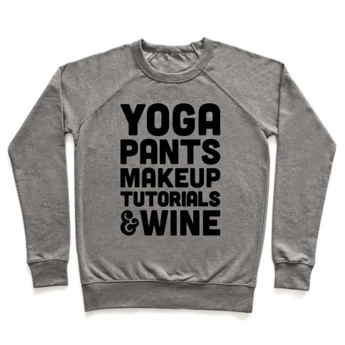 Yoga Pants, Makeup Tutorials & Wine Pullover