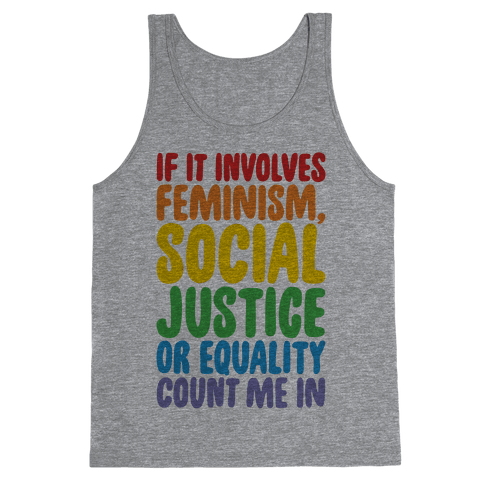 Feminism Social Justice and Equality Tank Top