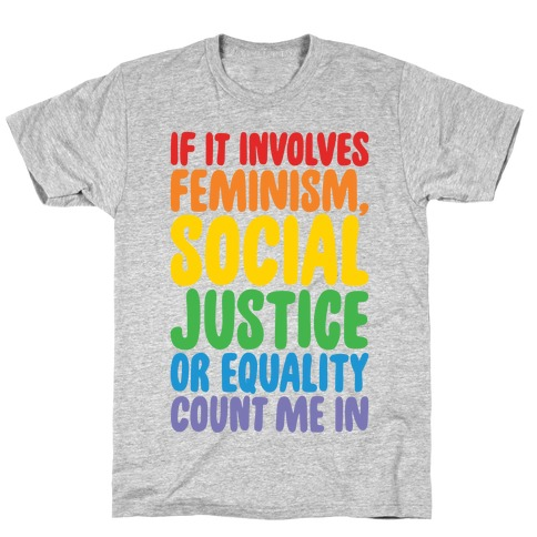 Feminism Social Justice and Equality T-Shirt